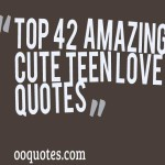 Top 42 cute teen love quotes