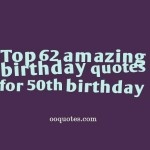 Top 62 amazing birthday quotes for 50th birthday