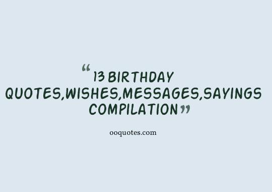 Best 36 13 Birthday Quotes And Wishes Compilation