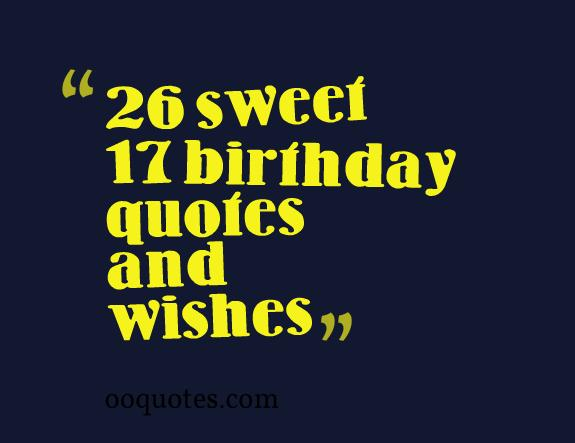 26 sweet 17 birthday quotes and wishes quotes 17 birthday quotes m4hsunfo