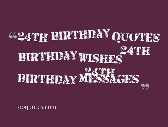24th birthday quotes