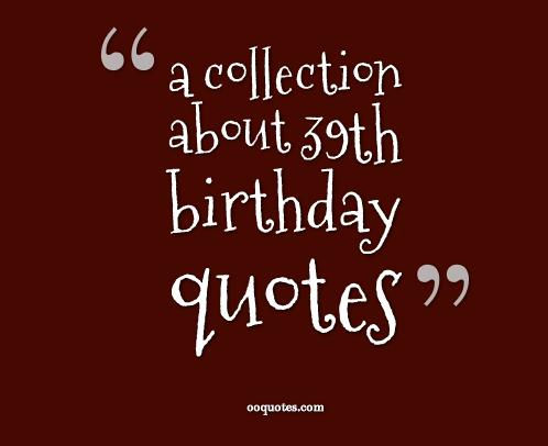 39th birthday quotes