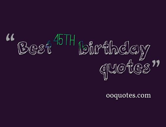 45th birthday quotes