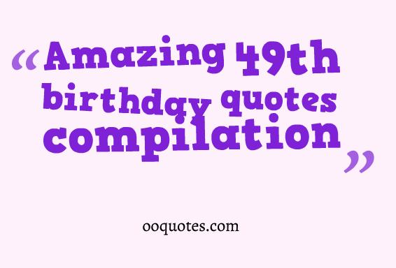49th birthday quotes