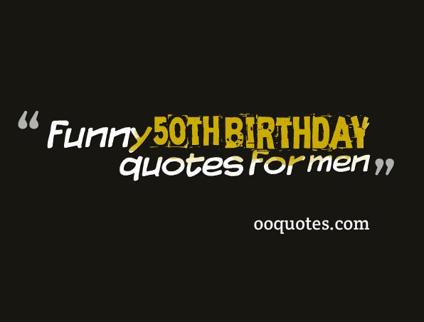 Happy Birthday Images For Men ~ 30 amazing funny 50th birthday quotes for men u2013 quotes