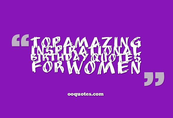 collection about inspirational birthday quotes for women quotes