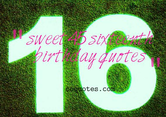 sixteenth birthday quotes