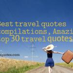 Amazing top 30 travel quotes compilation