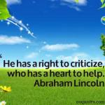 He has a right to criticize, who has a heart to help