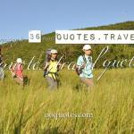 A collection about top 36 Famous travel quotes