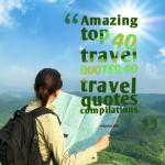 Best 40  useful quotes about travel