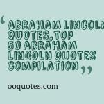 Top 50 favorite abraham lincoln quotes compilation