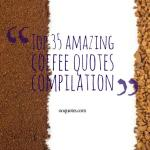 Top 35 amazing coffee quotes compilation