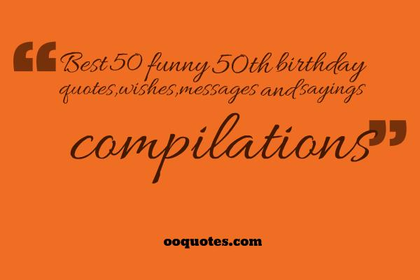 All 50 Best And Funny 50th Birthday Quotes Compilation