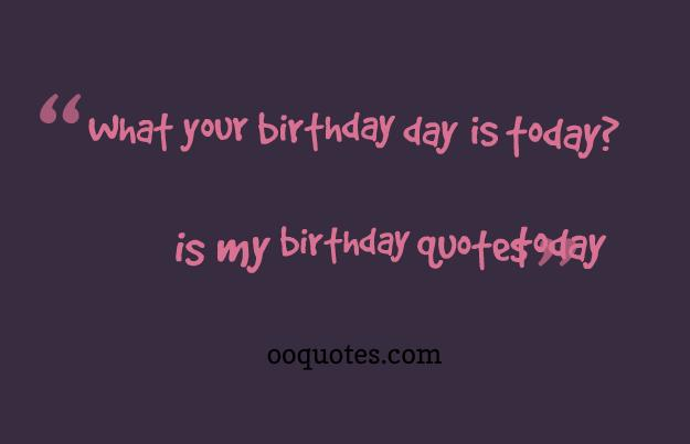 today is my birthday quotes quotes