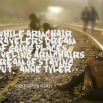 While armchair travelers dream of going places