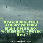 Heaven on Earth is a choice you must make, not a place we must find