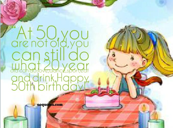 Happy 50th Birthday Quotes For Friends Quotesgram Happy 50 Birthday Wishes
