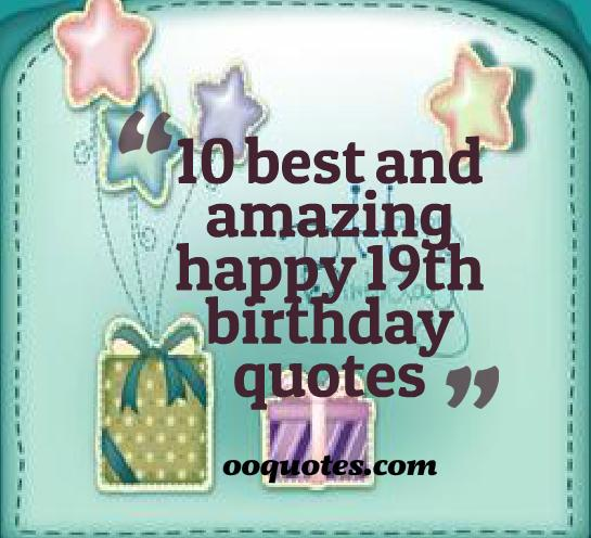 Birthday Quotes For Daughter Turning 18: Happy 19th Birthday Quotes. QuotesGram