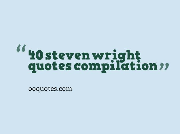 steven wright quotes 3