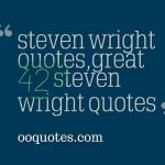 Memable 42 steven wright quotes