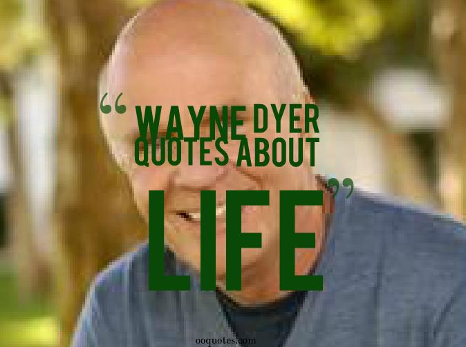 wayne dyer quotes 1