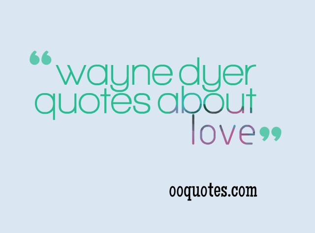 wayne dyer quotes 2