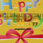 Best 30 amazing birthday quotes,birthday quotes compilation