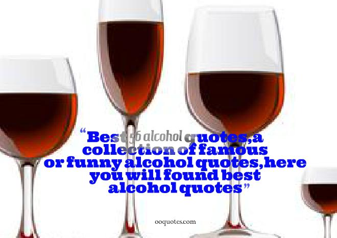 4 alcohol quotes