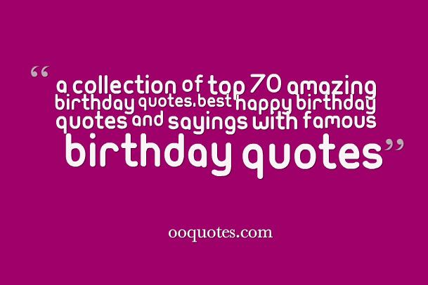 Famous Birthday Quotes Simple A Collection Of Top 48 Amazing Birthday QuotesBest Happy Birthday