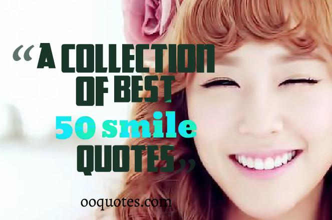 A collection of best 50 smile quotes