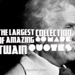 The largest collection of amazing 80 Mark Twain quotes