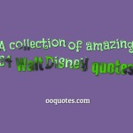 A collection of amazing 34 Walt Disney quotes