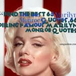 Find the best 66 Marilyn Monroe quotes,66 inspiring famous Marilyn Monroe quotes