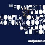 Funniest top 40 famous quotes compilation,best 40 funny quotes by famous authors