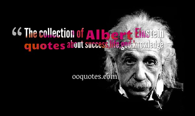 The collection of Albert Einstein quotes about success,life,god,knowledge
