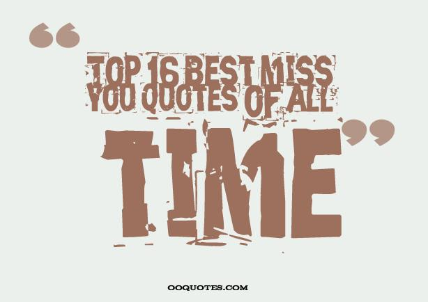 Top 16 Best miss you quotes of all time