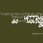 Finding favorite quotes about letting go and moving on