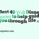 Best 40 Walt Disney quotes to help guide you through life