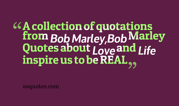 a collection of quotations from bob marley bob marley