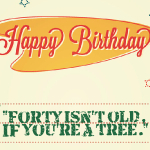 Forty isn't old, if you're a tree