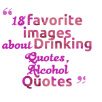 18 favorite images about Drinking Quotes, Alcohol Quotes