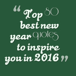 Top 80 best new year quotes to inspire you in 2016