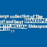 A large collection of The most and best shakespeare quotes,William Shkespeare quotes