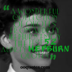A wonderful collection of quotes from Audrey Hepburn,Enjoy the best 52 Audrey Hepburn Quotes