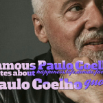 Famous Paulo Coelho quotes about happiness,life,divide,favorite Paulo Coelho quotes