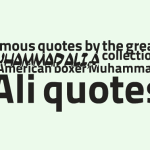 Famous quotes by the great Muhammad Ali,A collection of American boxer Muhammad Ali quotes