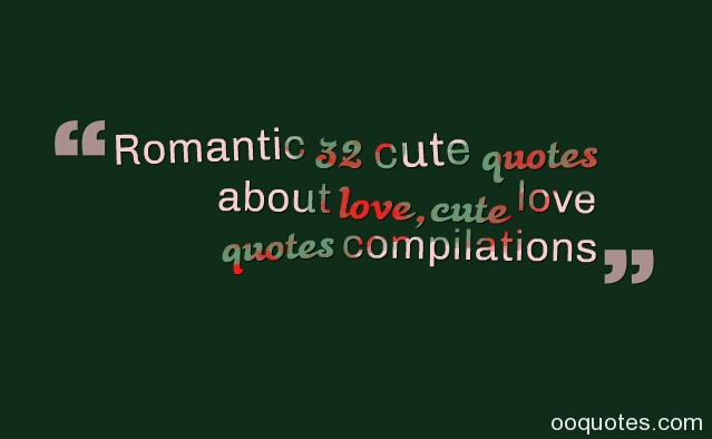 A Cute Quotes About Love : 32 cute quotes about love,cute love quotes compilations quotes