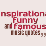 inspirational funny and famous music quotes
