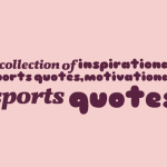 A collection of inspirational sports quotes,motivational sports quotes